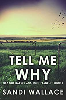 Tell Me Why by Sandi Wallace