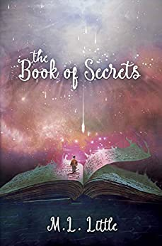 The Book of Secrets by M.L. Little