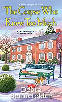 The Corpse Who Knew Too Much by Debra Sennefelder