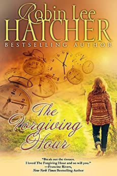 The Forgiving Hour by Robin Lee Hatcher