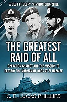 The Greatest Raid of All by C. E. Lucas Phillips