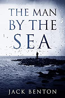 The Man by the Sea by Jack Benton