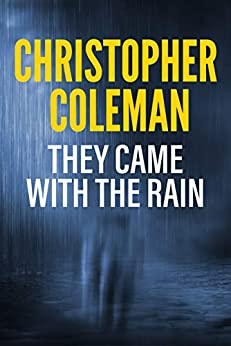 They Came with the Rain by Christopher Coleman