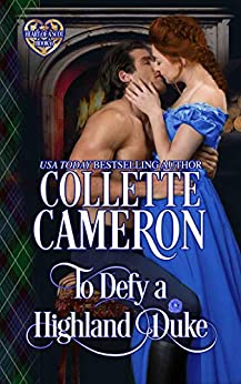 To Defy a Highland Duke by Collette Cameron