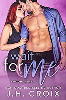 Wait for Me by J.H. Croix