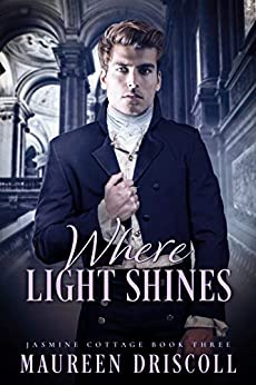 Where Light Shines by Maureen Driscoll