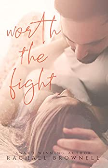 Worth the Fight by Rachael Brownell