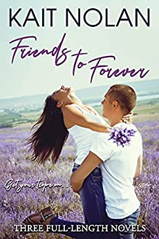 Friends to Forever by Kait Nolan