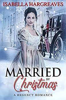 Married by Christmas by Isabella Hargreaves