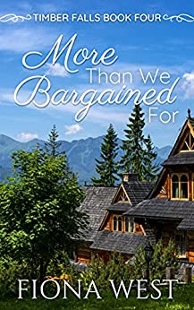 More Than We Bargained For by Fiona West