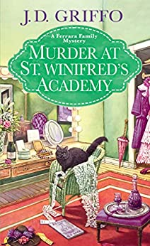 Murder at St. Winifred's Academy by J.D. Griffo