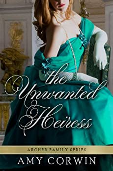 The Unwanted Heiress by Amy Corwin